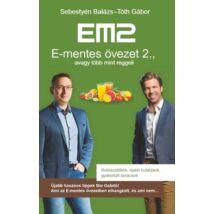 E-MENTES ÖVEZET 2., AVAGY TÖBB MINT REGGELI