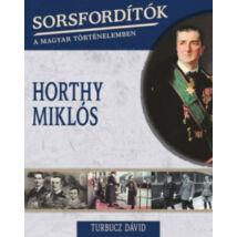 SORSFORDÍTÓK - HORTHY MIKLÓS