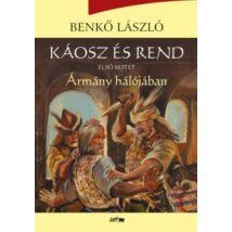KÁOSZ ÉS REND I. - ÁRMÁNY HÁLÓJÁBAN