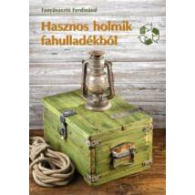 HASZNOS HOLMIK FAHULLADÉKBÓL