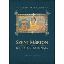 SZENT MÁRTON - KRISZTUS KATONÁJA