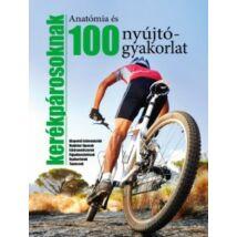 100 ANATÓMIA ÉS NYÚJTÓGYAKORLAT KERÉKPÁROSOKNAK