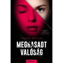 MEGHASADT VALÓSÁG