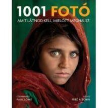 1001 FOTÓ - AMIT LÁTNOD KELL, MIELŐTT MEGHALSZ