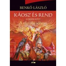 KÁOSZ ÉS REND II.- A TŰZTOLLÚ SÓLYOM