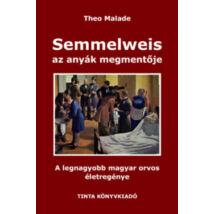 SEMMELWEIS - AZ ANYÁK MEGMENTŐJE