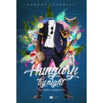 HUNGARY BY NIGHT - ÍGY MULAT A MAGYAR ELIT