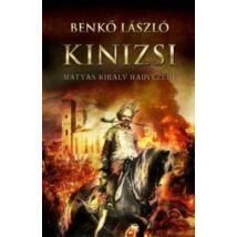 KINIZSI - MÁTYÁS KIRÁLY HADVEZÉRE