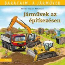 JÁRMŰVEK AZ ÉPÍTKEZÉSEN - BARÁTAIM, A JÁRMŰVEK 4.