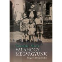 VALAHOGY MEGVAGYUNK