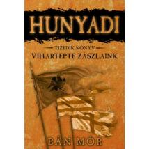HUNYADI 10. - VIHARTÉPTE ZÁSZLAINK