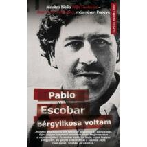 PABLO ESCOBAR BÉRGYILKOSA VOLTAM