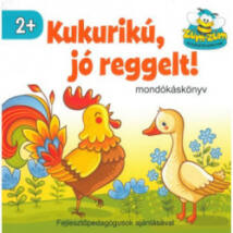 KUKURIKÚ, JÓ REGGELT! - MONDÓKÁSKÖNYV