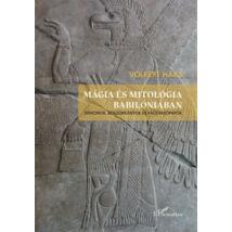 MÁGIA ÉS MITOLÓGIA BABILÓNIÁBAN