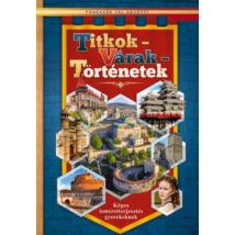 TITKOK - VÁRAK - TÖRTÉNETEK