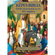 KÉPES BIBLIA - ÖRÖK TÖRTÉNETEK AZ ÉV 365 NAPJÁRA