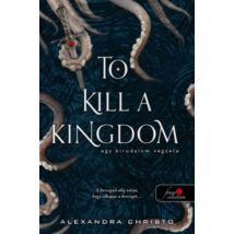 EGY BIRODALOM VÉGZETE - TO KILL A KINGDOM
