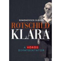 ROTSCHILD KLÁRA - A VÖRÖS DIVATDIKTÁTOR