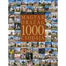 MAGYARORSZÁG 1000 CSODÁJA - ÚJ, ÁTDOLGOZOTT KIADÁS