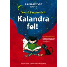 KALANDRA FEL! - OLVASÓ SZUPERHŐS 1.