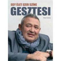 GESZTESI - EGY ÉLET EZER SZÍNE