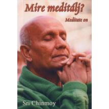 MIRE MEDITÁLJ?-MEDITATE ON