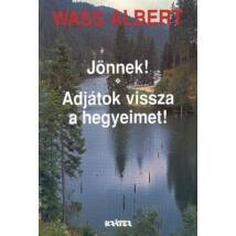 JÖNNEK!-ADJÁTOK VISSZA A HEGYEIMET! (PUHATÁBLÁS)