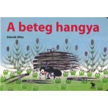 A BETEG HANGYA