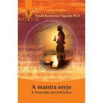 A MANTRA EREJE - A BEAVATÁS MISZTÉRIUMA