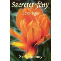 SZERETET - FÉNY - LOVE - LIGH