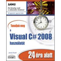 TANULJUK MEG A VISUAL C# 2008 HASZNÁLATÁT 24 ÓRA ALATT
