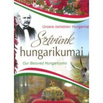 SZÍVÜNK HUNGARIKUMAI (MAGYAR-ANGOL-NÉMET)