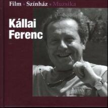 KÁLLAI FERENC - FILM-SZÍNHÁZ-MUZSIKA