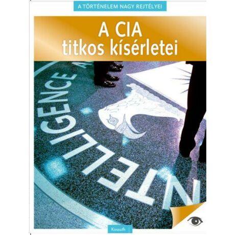 A CIA TITKOS KÍSÉRLETEI - A TÖRTÉNELEM NAGY REJTÉLYEI