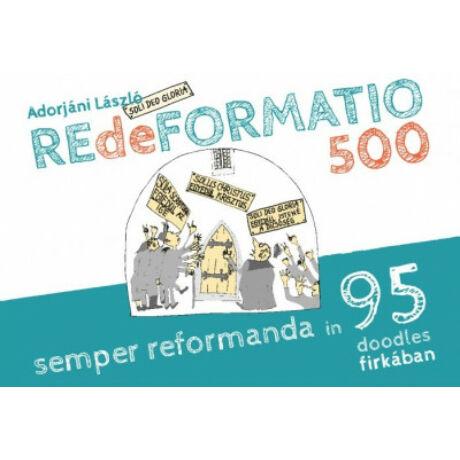 REDEFORMATIO 500 - SEMPER REFORMANDA IN 95 DOODLES FIRKÁBAN