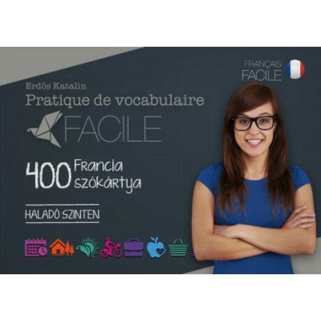 400 FRANCIA SZÓKÁRTYA - HALADÓ SZINTEN - PRATIQUE DE VOCABULAIRE FACILE