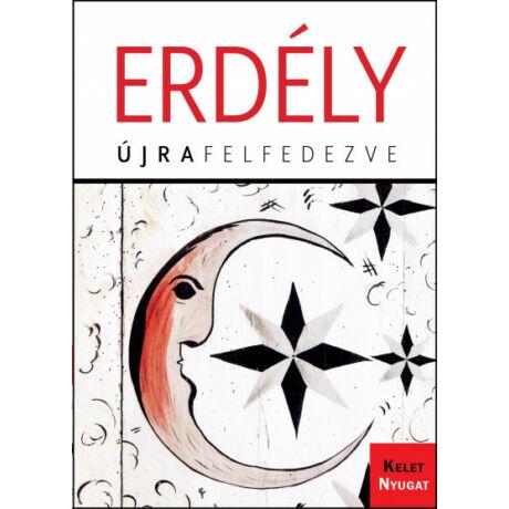 ERDÉLY - ÚJRAFELFEDEZVE