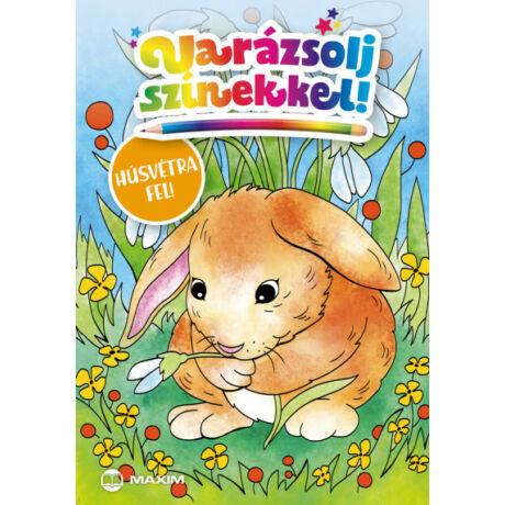 VARÁZSOLJ SZÍNEKKEL! - HÚSVÉTRA FEL!
