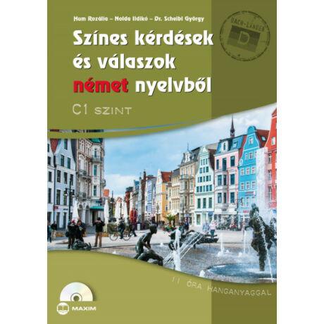 SZÍNES KÉRDÉSEK ÉS VÁLASZOK NÉMET NYELVBŐL - C1 SZINT (CD-MELLÉKLETTEL)