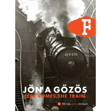 JÖN A GŐZÖS - HERE COMES THE TRAIN