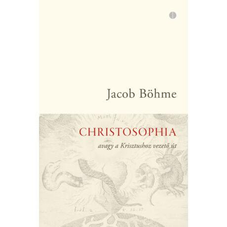 CHRISTOSOPHIA AVAGY A KRISZTUSHOZ VEZETŐ ÚT
