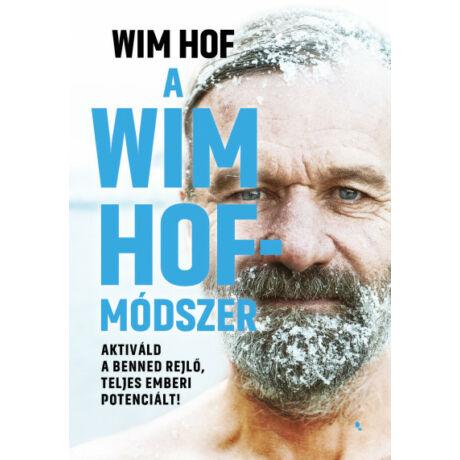 A WIM HOF-MÓDSZER - AKTIVÁLD A BENNED REJLŐ, TELJES EMBERI POTENCIÁLT!