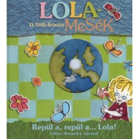 LOLAMESÉK - REPÜL A, REPÜL A... + DVD