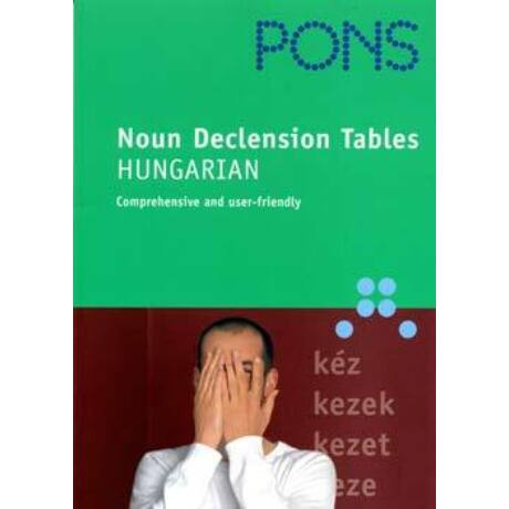 PONS - NOUN DECLENSION TABLES HUNGARIAN