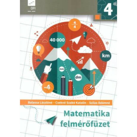 MATEMATIKA FELMÉRŐFÜZET 4. ÉVFOLYAM AP-040841