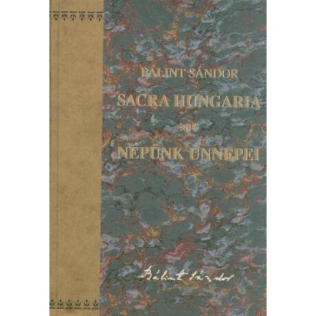 SACRA HUNGARIA - NÉPÜNK ÜNNEPEI