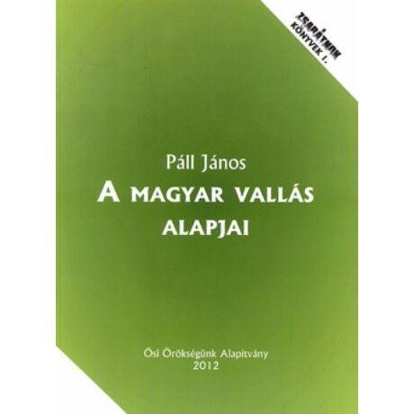 A MAGYAR VALLÁS ALAPJAI