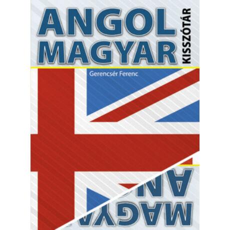 MAGYAR-ANGOL-ANGOL-MAGYAR KISSZÓTÁR