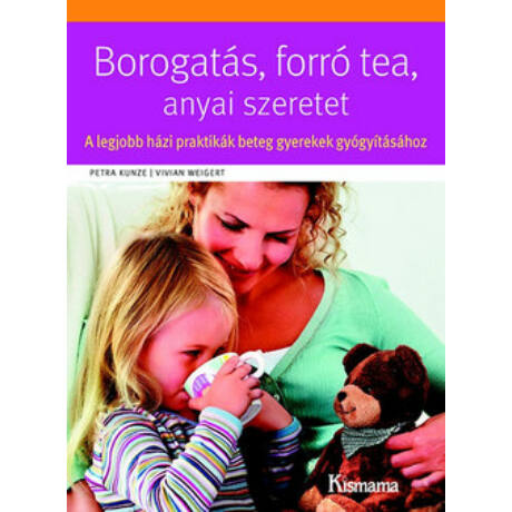 BOROGATÁS, FORRÓ TEA, ANYAI SZERETET