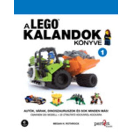A LEGO® KALANDOK KÖNYVE 1. AUTÓK, VÁRAK, DINOSZAURUSZOK ÉS SOK MINDEN MÁS!